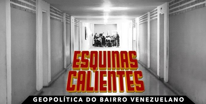 Esquinas Calientes: Geopolítica do bairro venezuelano