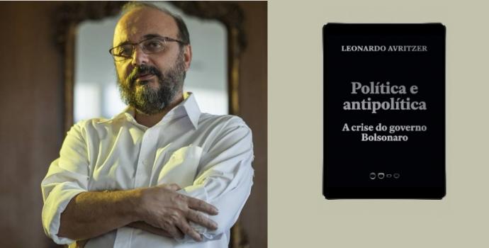 Leonardo Avritzer lança livro 'Politica e Antipolítica', analisando escalada do bolsonarismo