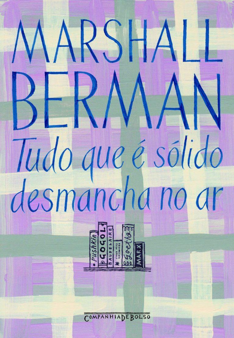 Lista de Livros: Tudo que é sólido desmancha no ar (Parte II), de Marshall Berman