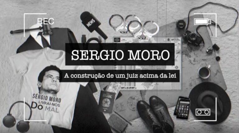 """Porque assistir a """"Sergio Moro: A construção de um herói acima da lei"""""""