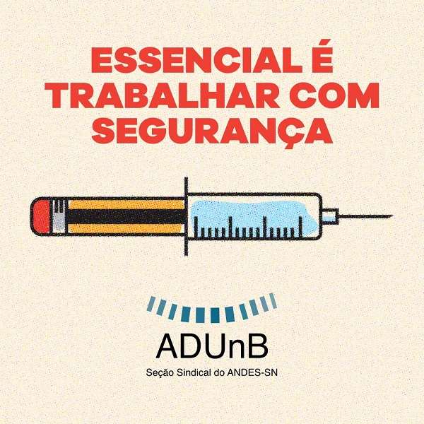 ADUnB: Essencial é trabalhar com segurança
