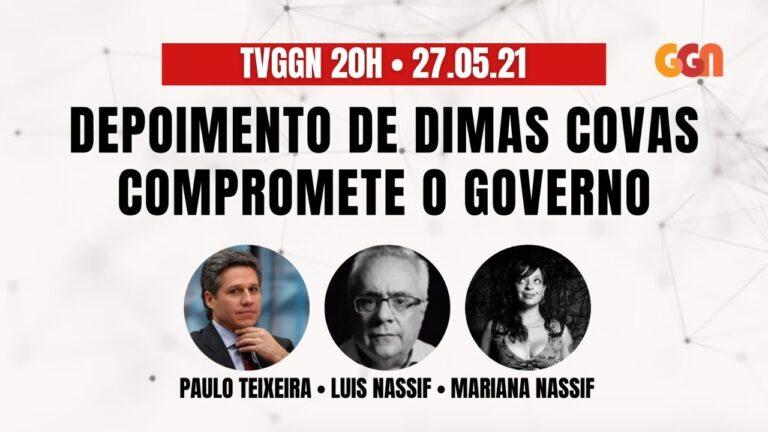 TV GGN 20h: Depoimento de Dimas Covas compromete irreversivelmente o governo