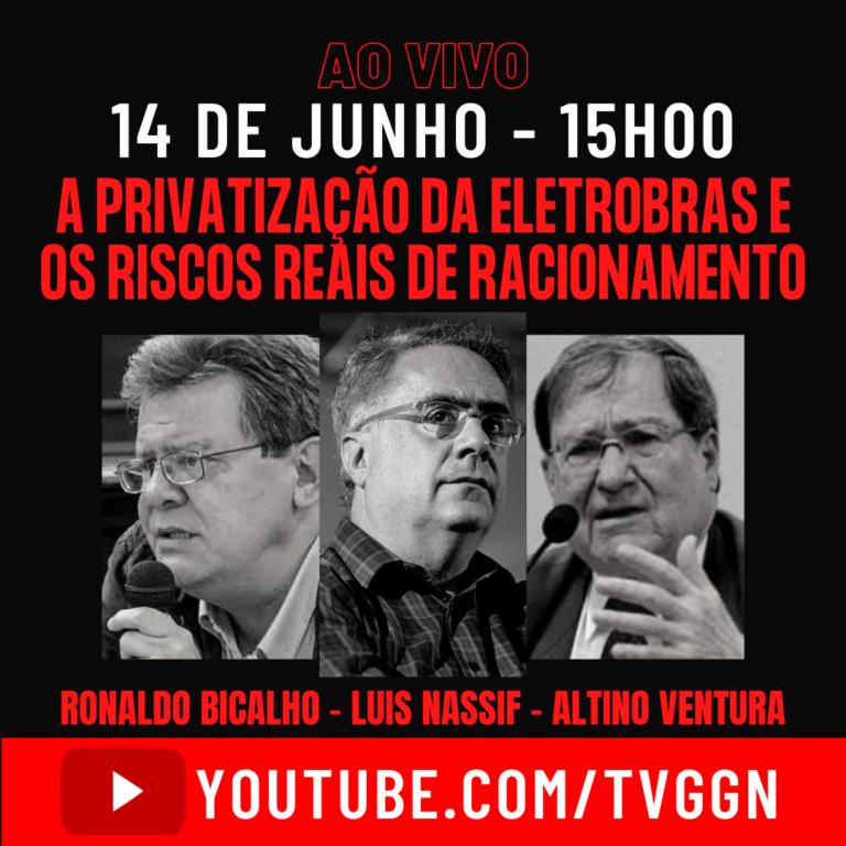 TVGGN: Privatização da Eletrobrás e risco real de racionamento de energia