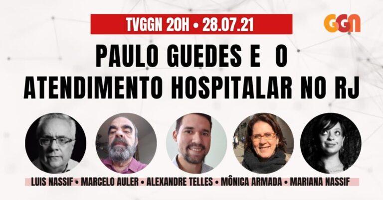 TV GGN: Paulo Guedes e o atendimento hospitalar no Rio de Janeiro